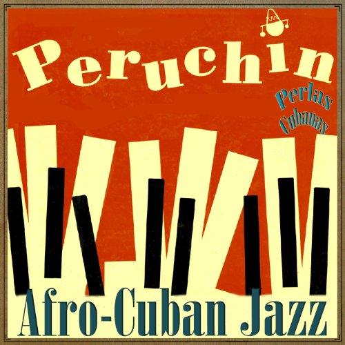 Perlas Cubanas: Afro-Cuban Jazz