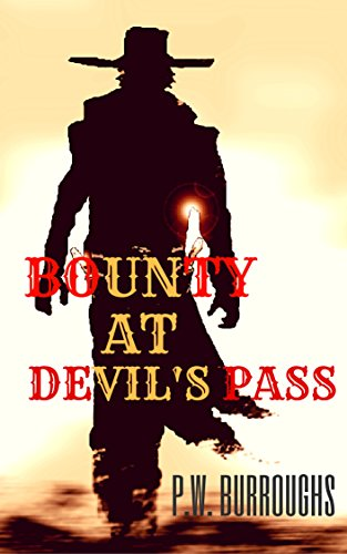 Bounty At Devil's Pass, Texas: A Western Adventure by [Burroughs, P.W.]