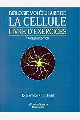 Biologie moléculaire de la cellule - livre d'exercices, 3e édition Paperback