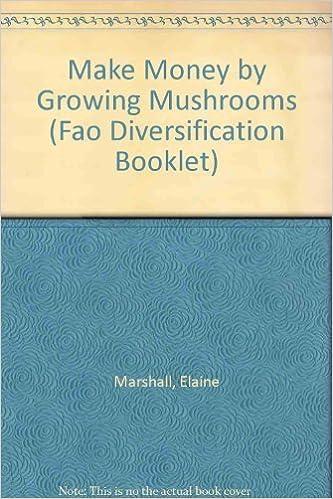 Make Money By Growing Mushrooms por Elaine Marshall Gratis