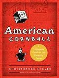 American Cornball, Christopher Miller, 0062225170