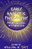 Early Analytic Philosophy, William W. Tait, 0812693442