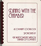 img - for Dining with the Chamber: A Community Cookbook Sponsored by the Hightstown-East Windsor Chamber of Commerce (New Jersey) book / textbook / text book