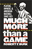 Much More Than a Game, Robert F. Burk, 0807825921