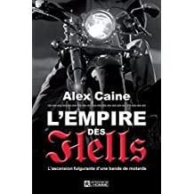 L'Empire des Hell's: L'ascension fulgurante d'une bande de motards