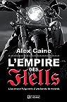 Trilogie Motards, tome 3 : L'Empire des Hells par Caine