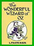 The Wonderful Wizard of Oz, L. Frank Baum, 0688069444