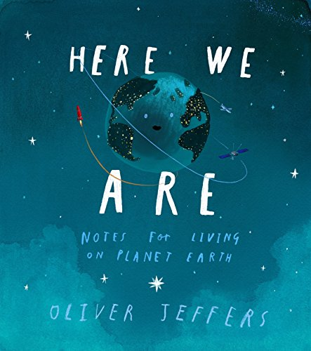 - Here We Are: Notes for Living on Planet Earth