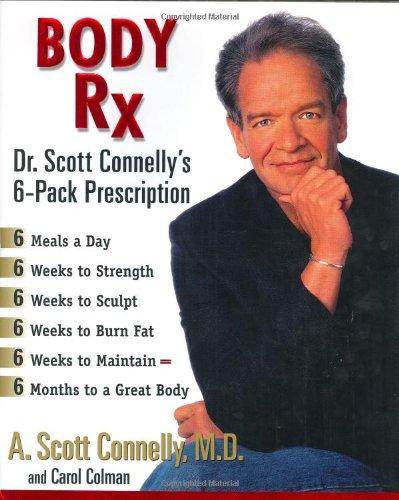 Body Rx: Dr. Scott Connelly's 6-Pack Prescription ebook