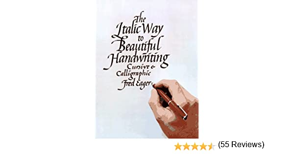 The Italic Way to Beautiful Handwriting: Cursive and Calligraphic ...
