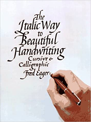 The Italic Way to Beautiful Handwriting: Cursive and Calligraphic ...