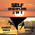 Self Discipline: 2 in 1: Reaching Your Greatness and Strength Through Fearless Efforts | Kevin Baker