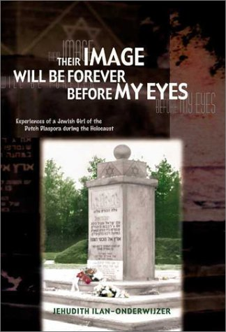 Download Their Image Will Be Forever Before My Eyes: Experiences of a Jewish Girl of the Dutch Diaspora During the Holocaust PDF