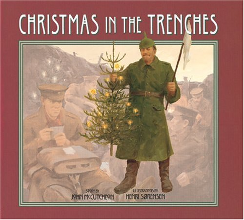 Christmas in the Trenches: John McCutcheon, Henri Sorensen ...