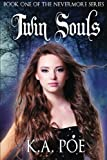 Twin Souls (Nevermore, Book 1) by  K.A. Poe in stock, buy online here
