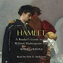 Hamlet: A Reader's Guide to the William Shakespeare Play Audiobook by Robert Crayola Narrated by Seth D. Anderson