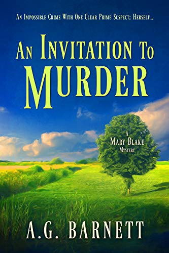 An Invitation to Murder: An impossible crime with one clear prime suspect; herself. (A Mary Blake Mystery Book 1) by [Barnett, A.G.]