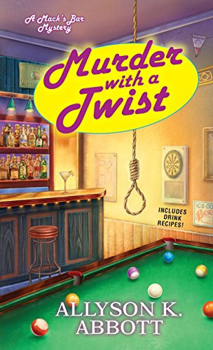 Murder with a Twist (Mack's Bar Mysteries Book 2)