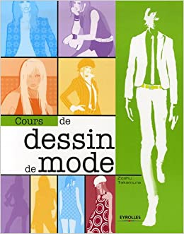 Cours de dessin de mode (French Edition)