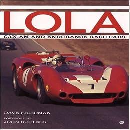 Lola Can Am Endurance Race Cars Dave Friedman