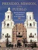 Presidio, Mission, and Pueblo, James Early, 0870744828