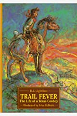 Trail Fever: The Life of a Texas Cowboy Hardcover