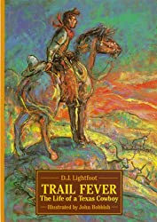 Trail Fever: The Life of a Texas Cowboy