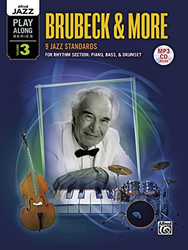 Alfred Jazz Play-Along -- Brubeck & More, Vol 3: Rhythm Section (Piano, Bass, Drum Set), Book & CD (Alfred Jazz Play-Along Series)