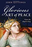 Book cover for The Glorious Art of Peace: From the Iliad to Iraq