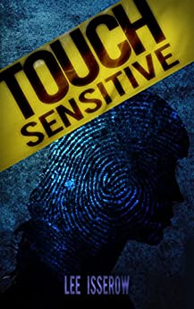 Touch Sensitive: A Noir Supernatural Thriller by [Isserow, Lee]