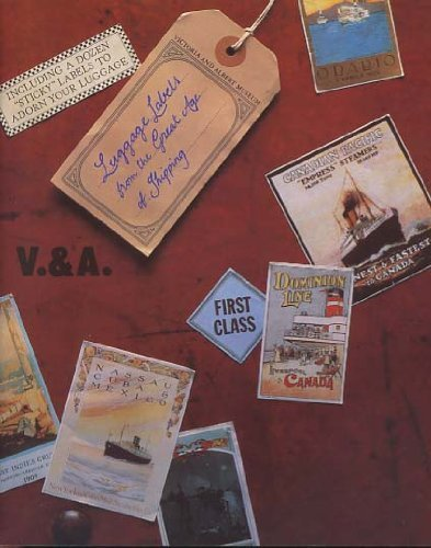 (Luggage labels from the great age of shipping: Twelve decorative, sticky labels to adorn your luggage, with an introduction on the era of the)