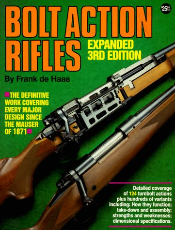 Bolt Action Rifles, 3rd Expanded Edition
