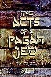 The Acts of a Pagan Jew, Nina Galen, 1420835025