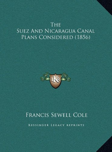 The Suez And Nicaragua Canal Plans Considered (1856) ebook