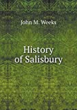 History of Salisbury, John M. Weeks, 5518992823