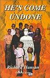He's Come Undone, Richard Hanson, 0615113087