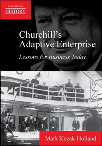 Book Churchill's Adaptive Enterprise: Lessons for Business Today (Lessons from History)