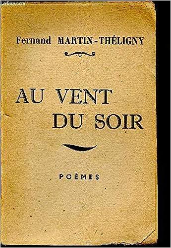 Au Vent Du Soir Poèmes Amazones Martin Théligny