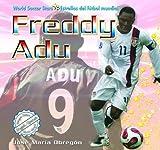 Freddy Adu (World Soccer Stars / Estrellas Del Futbol Mundial) (Spanish Edition) by Jose Maria Obregon (2009-01-04)