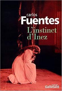 L'instinct d'Inez : roman, Fuentes, Carlos