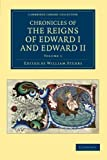 Chronicles of the Reigns of Edward I and Edward II: Volume 1, Annales Londonienses and Annales Paulini, , 1108051421