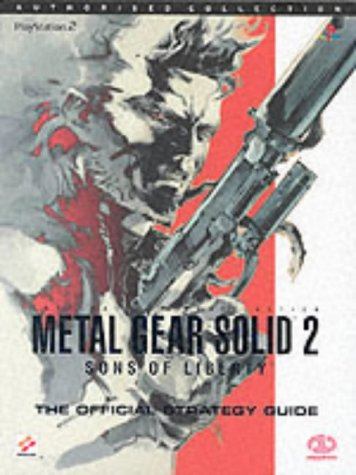 Metal Gear Solid 2: The Official Strategy Guide (Authorised Collection) (Metal Gear Solid V The Phantom Pain Guide)