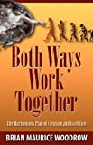 Both Ways Work Together, Brian M. Woodrow, 1608601501