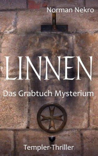 LINNEN. Das Grabtuch Mysterium: Templer-Thriller (Hagen von Trondberg)