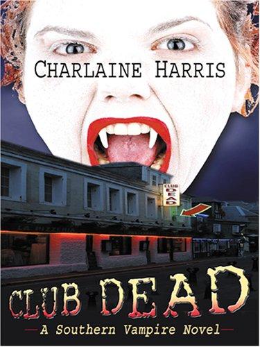 Club Dead: A Southern Vampire Novel