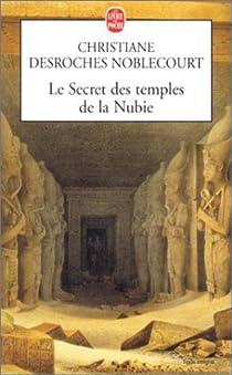 Les secrets des temples de la Nubie par Desroches-Noblecourt