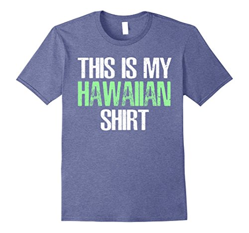 Funny Hawaiian T-shirts (Mens This Is My Hawaiian T-Shirt Funny Hawaii Gift TShirt XL Heather Blue)