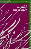 Outside the Subject, Emmanuel Levinas, 0804721998
