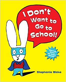 i don t want to go to school stephanie blake 本 通販 amazon