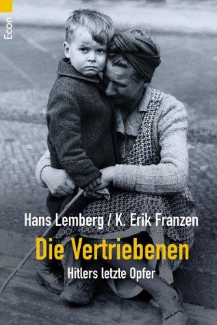 Die Vertriebenen: Hitlers letzte Opfer
